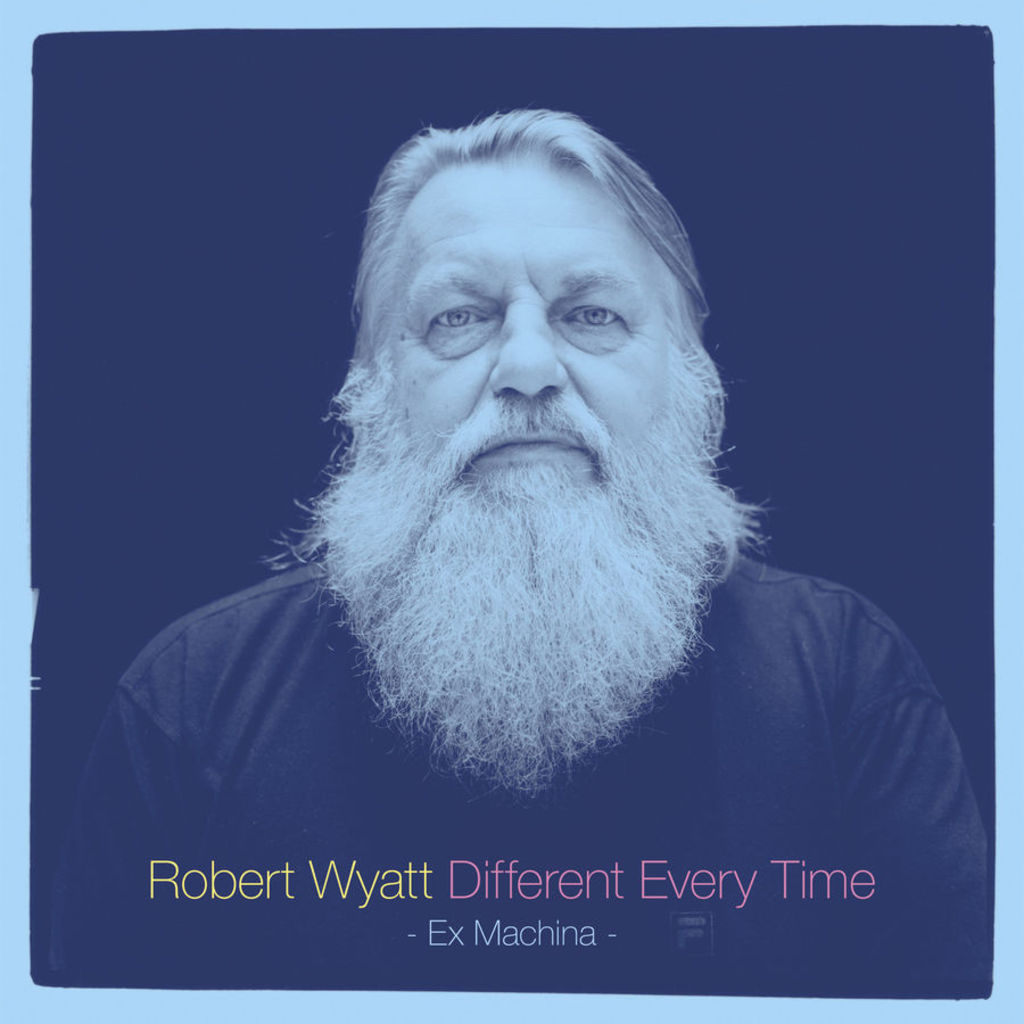 robertwyatt_differenteverytime