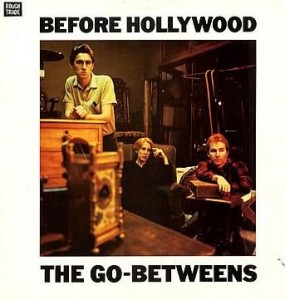Go-Betweens-Before-Hollywood-299243BLOG